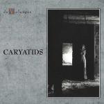 "De Volanges ""Caryatids"""