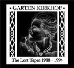 "Garten Kirkhof ""The Lost Tapes 1988-1994"""