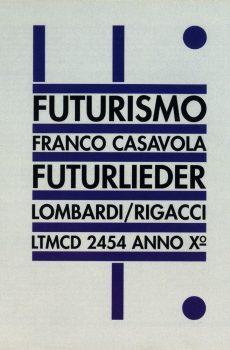 "Casavola, Franco ""Futurismo Futurlieder"""