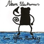 "Neon Electronics ""Ever After Monkey"""