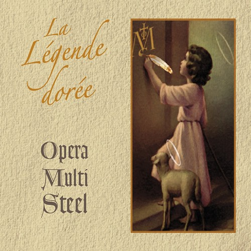 "Opera Multi Steel ""La Légende Dorée"""