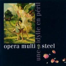 """Opera Multi Steel """"Une Idylle En Péril"""""""