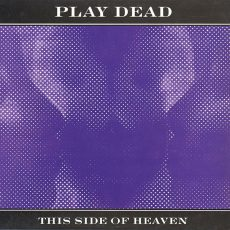 "Play Dead ""This Side Of Heaven"""