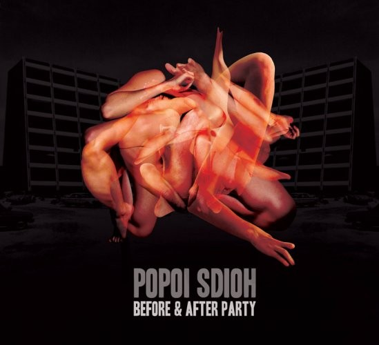 """Popoï Sdioh """"Before And After Party"""""""