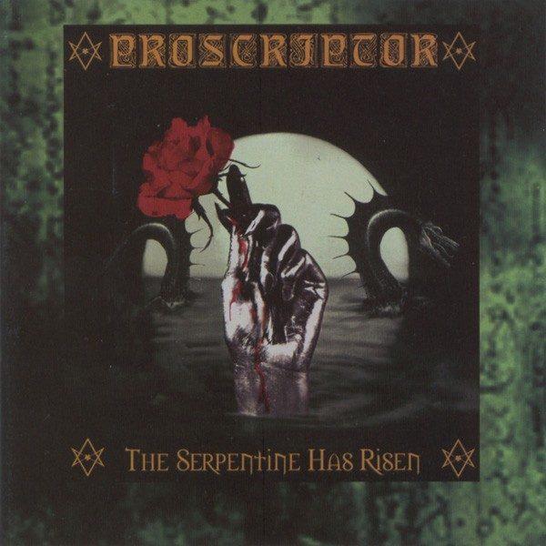 "Proscriptor ""The Serpentine Has Risen"""