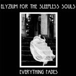 "Elyzium For The Sleepless Souls ""Everything Fades"""