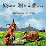 """Opera Multi Steel """"Mélancolie En Prose"""""""