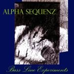 "Alpha Sequenz ""Bass Line Experiments"""