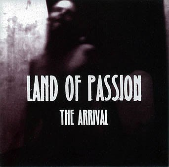 """Land Of Passion """"The Arrival"""""""