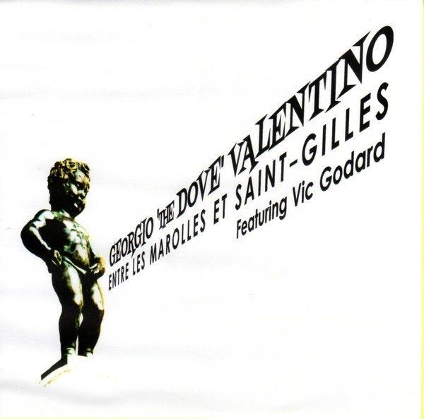 "Georgio The Dove Valentino ""Entre Les Marolles Et Saint-Gilles"""