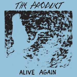 """The Product """"Alive Again"""""""