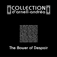 "Collection D'Arnell-Andrea ""The Bower Of Despair"""