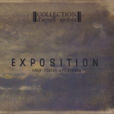 "Collection D'Arnell-Andrea ""Exposition Eaux-Fortes Et Méandres"""