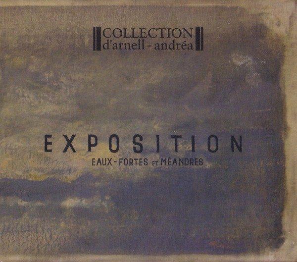 """Collection D'Arnell-Andrea """"Exposition Eaux-Fortes Et Méandres"""""""
