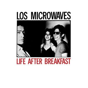 "Los Microwaves ""Life After breakfast"""