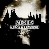 "Moonccat ""Miroirs Des Nuits Tragiques"""