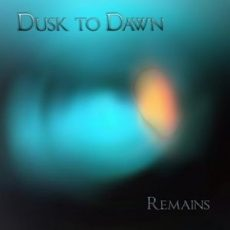 "Dusk To Dawn ""Remains"""