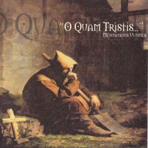 """O Quam Tristis """"Méditations Ultimes"""""""