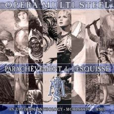 "Opera Multi Steel ""Parachevement De L´esquisse"""