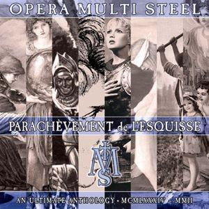 """Opera Multi Steel """"Parachevement De L´esquisse"""""""