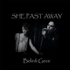 """She Past Away """"Belirdi Gece"""""""