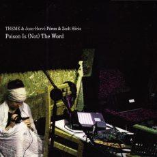 """Theme & Jean-Hervé Péron & Zsolt Sörés """"Poison Is (Not) The Word"""""""
