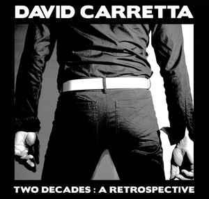 """David Carretta """"Two Decades: A Retrospective"""""""