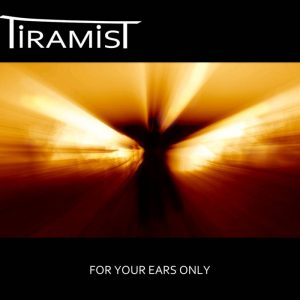 """Tiramist """"For Your Ears Only"""""""